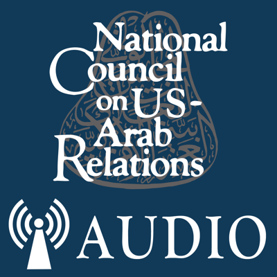 National Council on U.S.-Arab Relations Program Audio