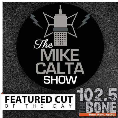 The Mike Calta Show Featured Cut of the Day