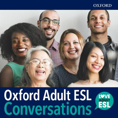 Oxford Adult ESL Conversations Podcast