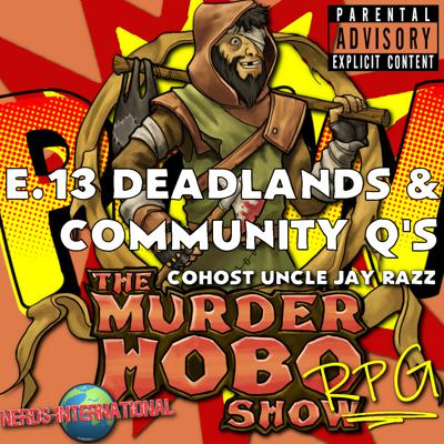 Cover art for Murder Hobo RPG Show Podcast - E13 Deadlands and Community Questions