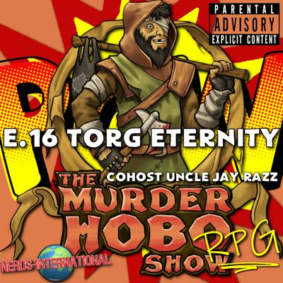 Cover art for Murder Hobo RPG Show Podcast - E16 Torg Eternity