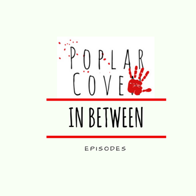 Cover art for Poplar Cove: In Between Episdoes - Updates and Shoggoths