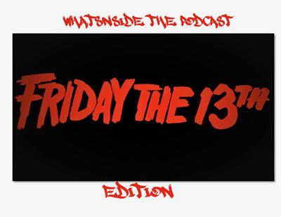 Cover art for Whatsnside The Podcast (Friday The 13th Edition)