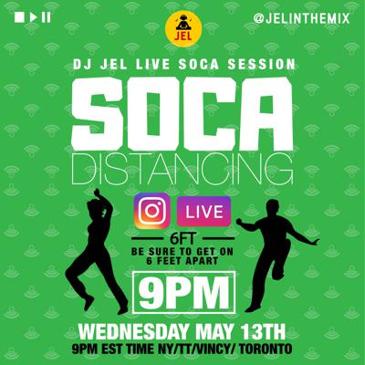 Cover art for LIVE SESSION: SOCA DISTANCING MAY 13 (Hosted by DJ JEL)