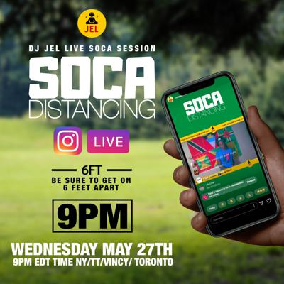 Cover art for LIVE SESSION: SOCA DISTANCING MAY 27 (Hosted by DJ JEL)
