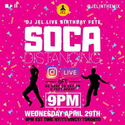 Cover art for LIVE SESSION: SOCA DISTANCING APRIL 29 (Hosted by DJ JEL)