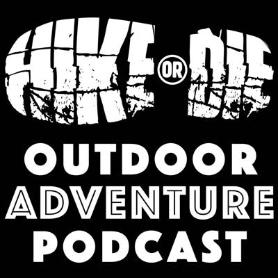 Cover art for Episode 022: 2019 Hiking Year in Review - Hike or Die Outdoor Adventure Podcast