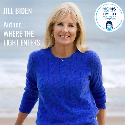 Cover art for Dr. Jill Biden, WHERE THE LIGHT ENTERS