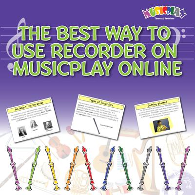 Cover art for The Best Ways to Use the Recorder Section on MusicplayOnline