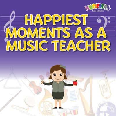 Cover art for Happiest Moments as a Music Teacher