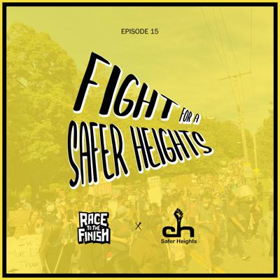 Cover art for 15 - Fight for a Safer Heights w/ Safer Heights