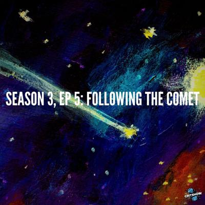 Cover art for Following the Comet (S3, E5)