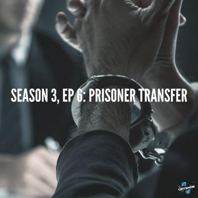 Cover art for Prisoner Transfer (S3, E6)