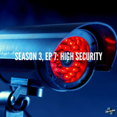 Cover art for High Security (S3, E7)