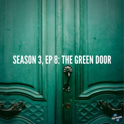 Cover art for Behind the Green Door (S3, E8)