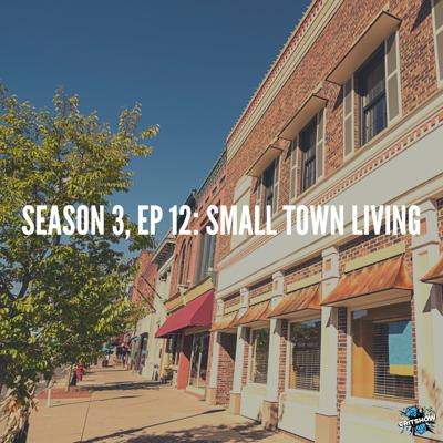 Cover art for Small Town Living (S3, E12)
