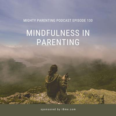 Cover art for Mindfulness In Parenting   iBme   Episode 130