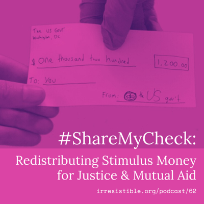 Cover art for #ShareMyCheck: Redistributing Stimulus Money for Justice & Mutual Aid (with Resource Generation & Movimiento Cosecha)
