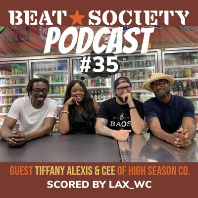 Cover art for Tiffany Alexis and Cee of High Season Co. - BEAT*SOCIETY Podcast Episode 35