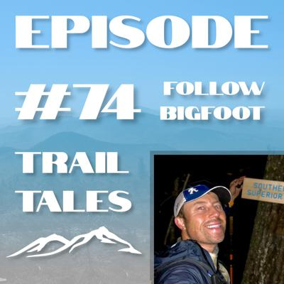 Cover art for #74 | Follow Bigfoot on the Superior Hiking Trail