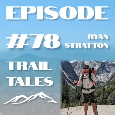 Cover art for #78 | A Pacific Crest Trail Thru Hiker Shares it All with Ryan Stratton
