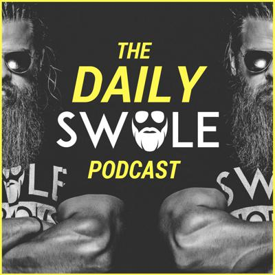 The Daily Swole Podcast