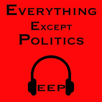 Cover art for Everything Except Politics Podcast Episode #2: Early Combine Thoughts and the Kyler Murray Debate
