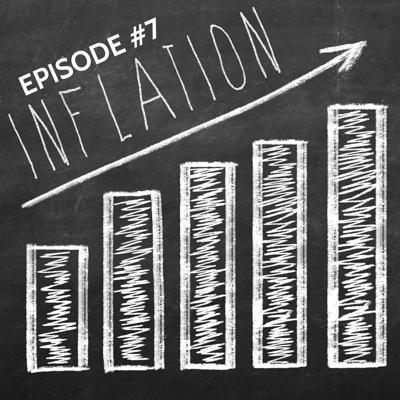 Cover art for Episode #7: The Inflation Conversation