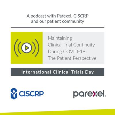 Cover art for Episode 11: Maintaining Clinical Trial Continuity During COVID-19: The Patient Perspective