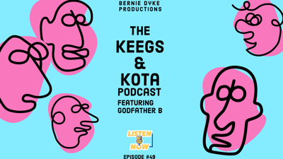Cover art for The Keegs & Kota Podcast Episode #49 Featuring Godfather B
