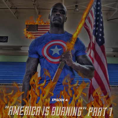 Cover art for Episode 4: America Is Burning - Part 1