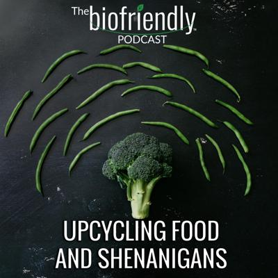 Cover art for Upcycling Food and Shenanigans