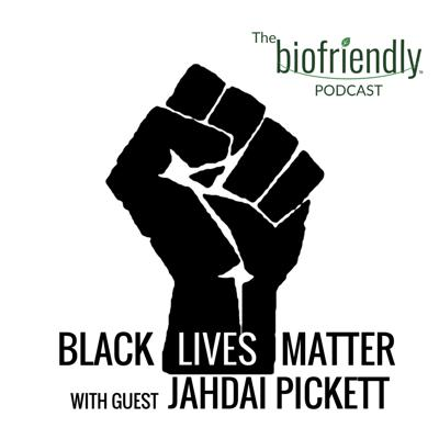 Cover art for Black Lives Matter with guest Jahdai Pickett