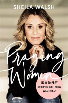 Cover art for Prayer That Really Works from Sheila Walsh!