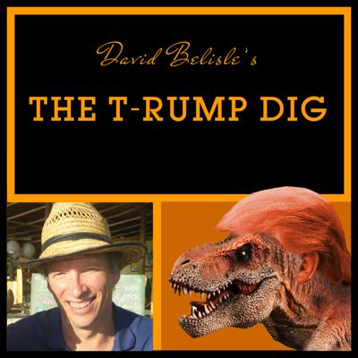 The T-Rump Dig Podcast