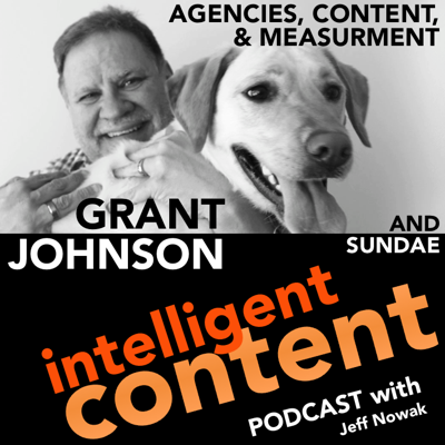 Cover art for Ep. 9 - Intelligent Content: Grant Johnson - Agencies, Content, and Measurement