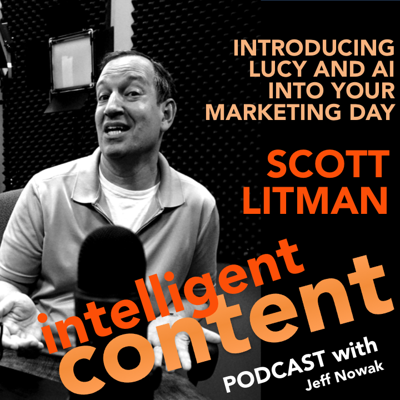 Cover art for Ep. 10 - Intelligent Content: Scott Litman – How AI Named Lucy Is Changing Lives
