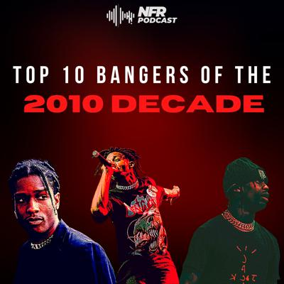 Cover art for Top 10 Bangers of the 2010 Decade