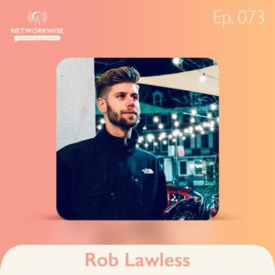 Cover art for Rob Lawless: A Journey with 10,000 People Begins with a Single Hello