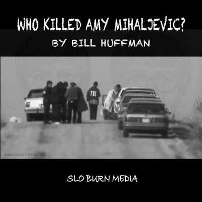 Cover art for Who Killed Amy Mihaljevic? October 27, 1989 - Remastered