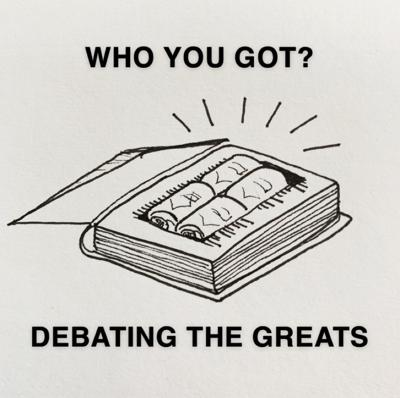 Cover art for Who You Got? Debating the Greats. Season 2 Episode I