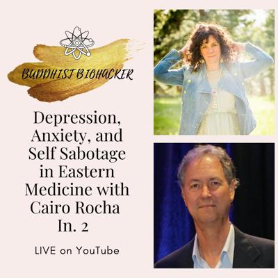 Cover art for Depression, Anxiety, and Self Sabotage in Eastern Medicine with Cairo Rocha In. 2