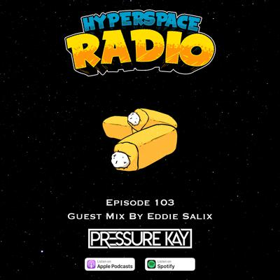 Cover art for #103 - Hyperspace Radio - Guest Mix by Eddie Salix