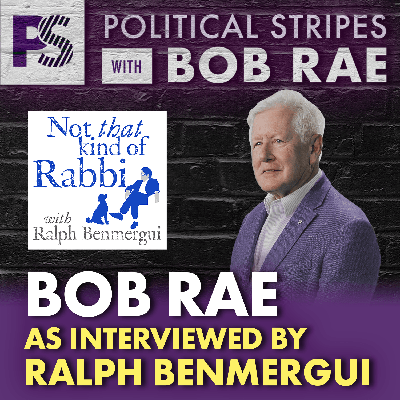 Cover art for Political Stripes with Bob Rae - Episode 31 - Interview with Ralph Benmergui