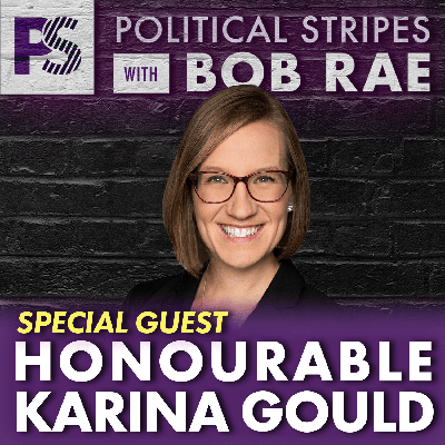 Cover art for Political Stripes with Bob Rae - Episode 36 - Minister Karina Gould