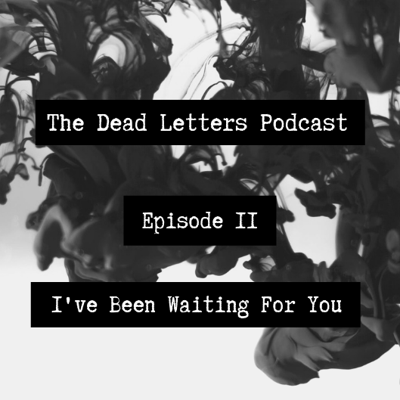 Episode 11 - I've Been Waiting For You
