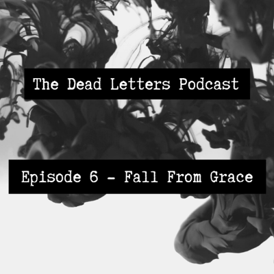 Episode 6 - Fall From Grace