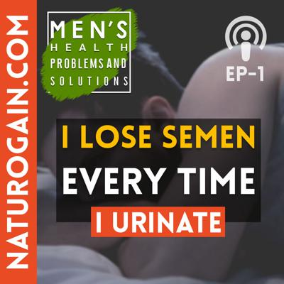 Cover art for How to Stop Sperm Discharge after Urination? | Ep 1