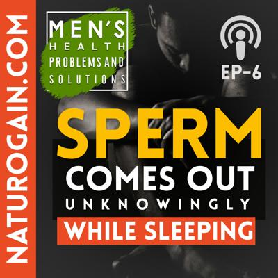 Cover art for Sperm Comes Out Unknowingly While Sleeping | Ep 6