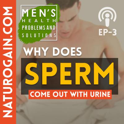 Cover art for Why Does Sperm Come Out With Urine? | Ep 3